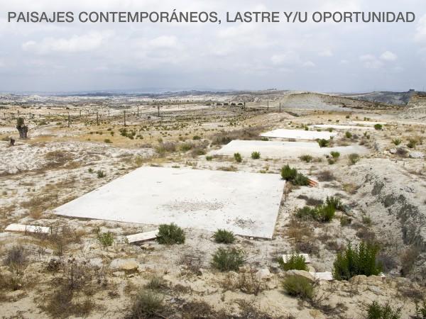 PAISAJES CONTEMPORÁNEOS, LASTRE Y-U OPORTUNIDAD