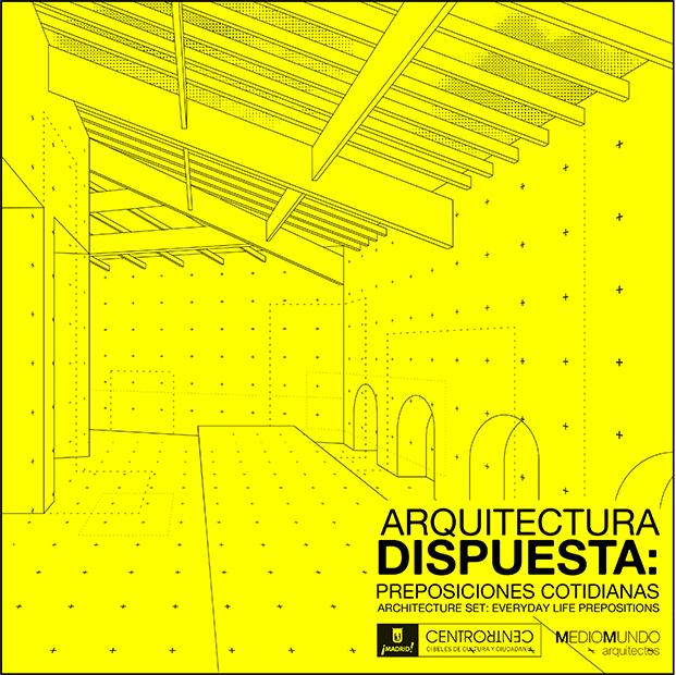 CentroCentro-Madrid-Arquitectura-Dispuesta-Preposiciones-Cotidianas (1)