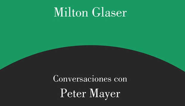 milton glaser libro conversaciones con Peter Mayer diariodesign